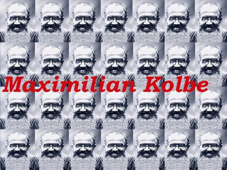 Maximilian Kolbe  <ul><li>Biographie  </li></ul>Maximilian Kolbe