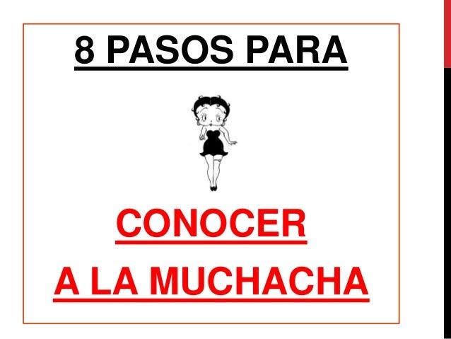 8 PASOS PARACONOCERA LA MUCHACHA