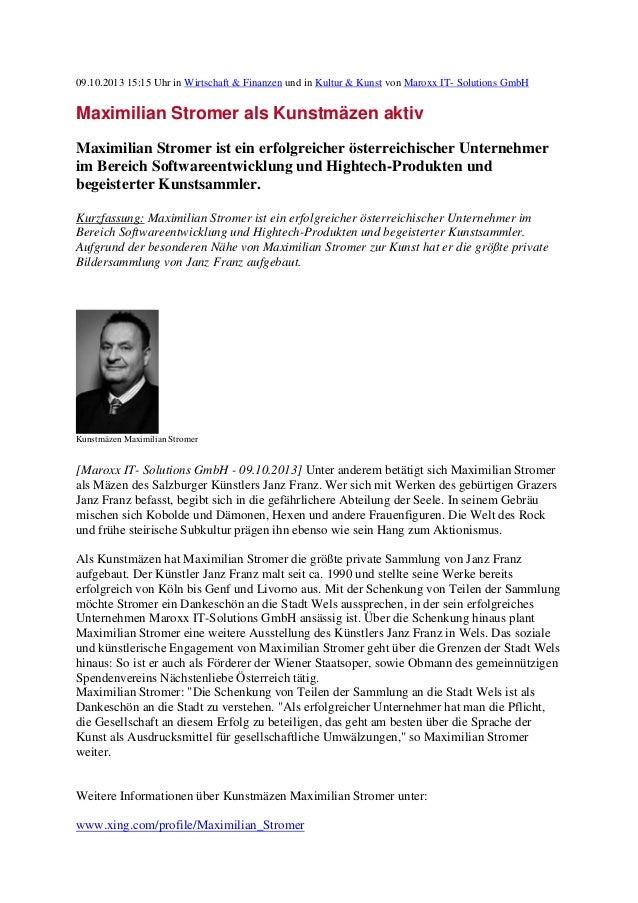 09.10.2013 15:15 Uhr in Wirtschaft & Finanzen und in Kultur & Kunst von Maroxx IT- Solutions GmbH Maximilian Stromer als K...