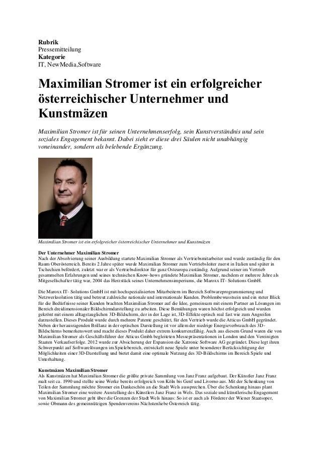 Rubrik Pressemitteilung Kategorie IT, NewMedia,Software  Maximilian Stromer ist ein erfolgreicher österreichischer Unterne...