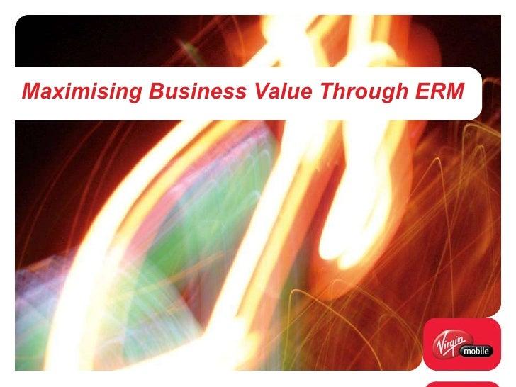 Maximising Business Value Through ERM