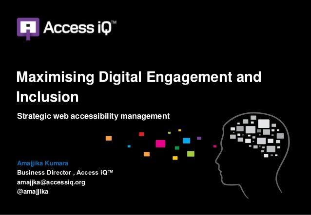 Maximising Digital Engagement andInclusionStrategic web accessibility managementAmajjika KumaraBusiness Director , Access ...