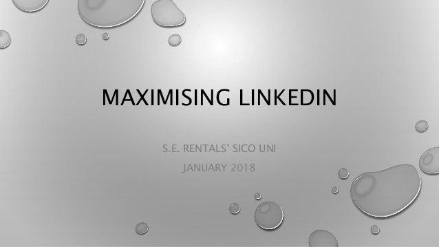 MAXIMISING LINKEDIN S.E. RENTALS' SICO UNI JANUARY 2018