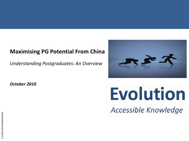 Maximising PG Potential From China<br />Understanding Postgraduates: An Overview<br />October 2010<br />