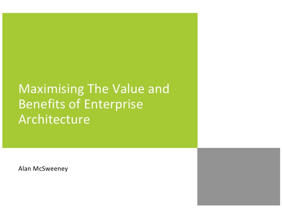 Maximising The Value and Benefits of Enterprise Architecture