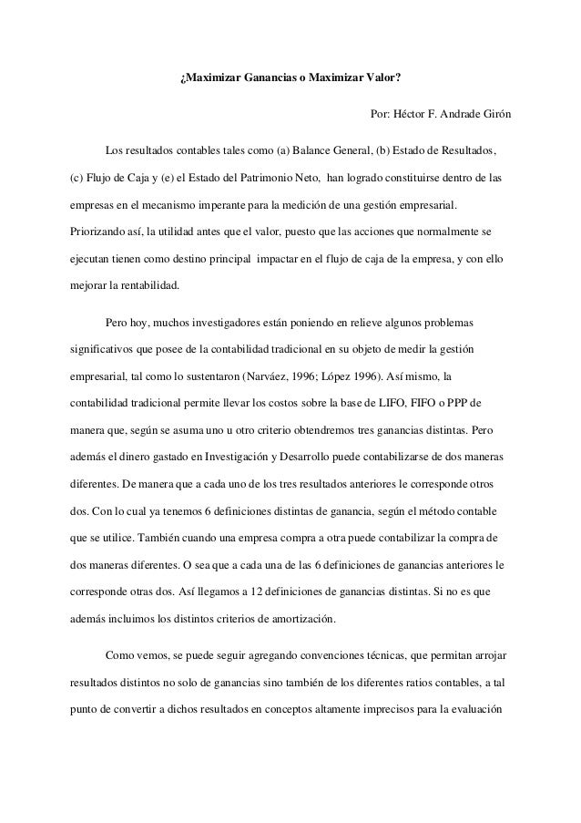 ¿Maximizar Ganancias o Maximizar Valor? Por: Héctor F. Andrade Girón Los resultados contables tales como (a) Balance Gener...