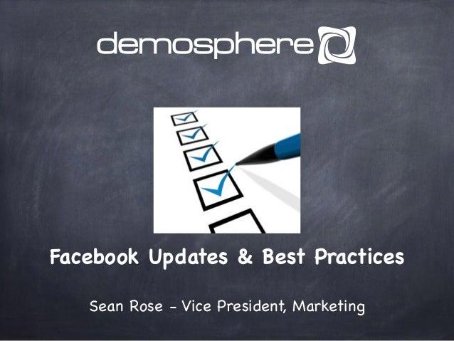 Facebook Updates & Best Practices Sean Rose - Vice President, Marketing