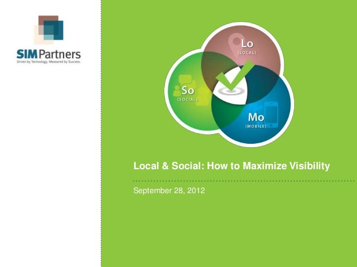 Local & Social: How to Maximize VisibilitySeptember 28, 2012
