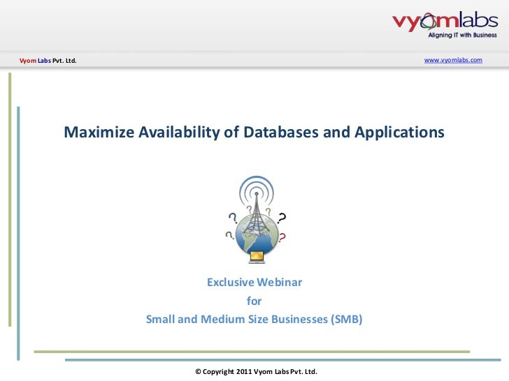 Vyom Labs Pvt. Ltd.                                                    www.vyomlabs.com              Maximize Availability...