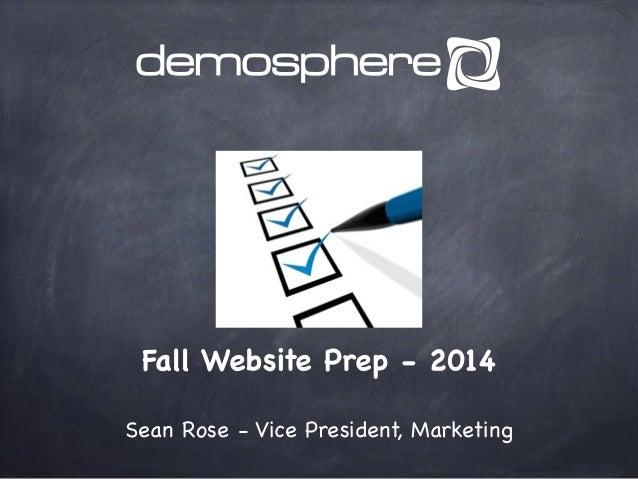Fall Website Prep - 2014 Sean Rose - Vice President, Marketing