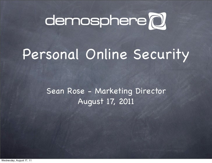 Personal Online Security                           Sean Rose - Marketing Director                                  August ...