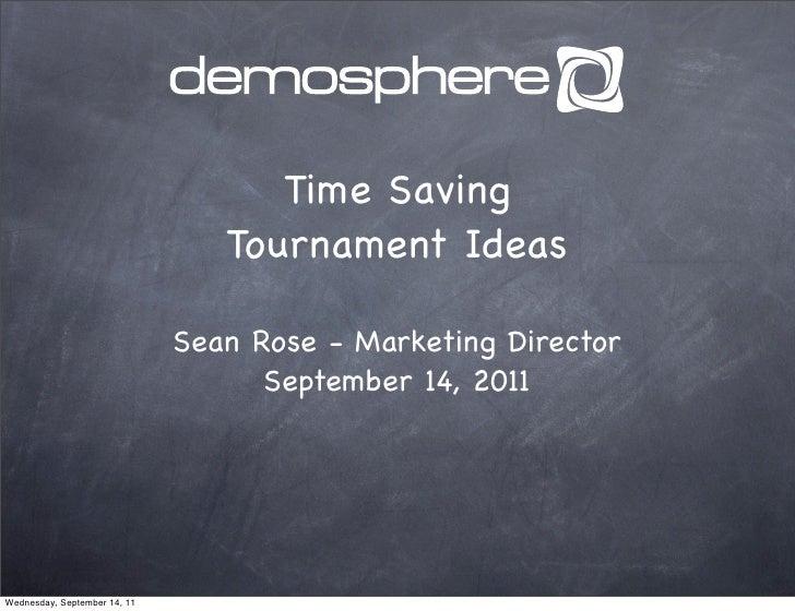 Time Saving                                 Tournament Ideas                              Sean Rose - Marketing Director  ...
