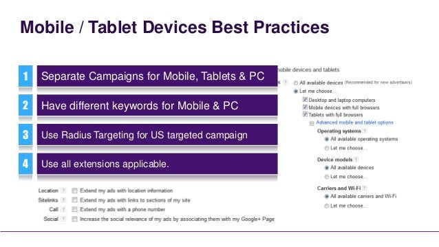 Mobile / Tablet Devices Best Practices1   Separate Campaigns for Mobile, Tablets & PC2   Have different keywords for Mobil...