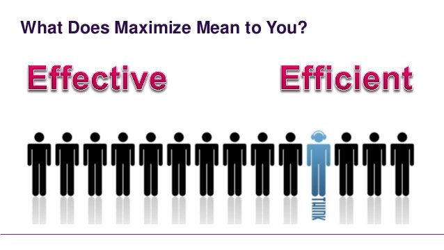 What Does Maximize Mean to You?