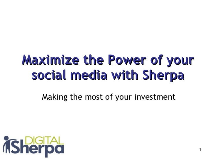 Maximize the Power of your social media with Sherpa Making the most of your investment