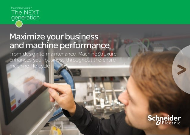 Maximizeyourbusiness andmachineperformance From design to maintenance, MachineStruxure enhances your business throughout t...