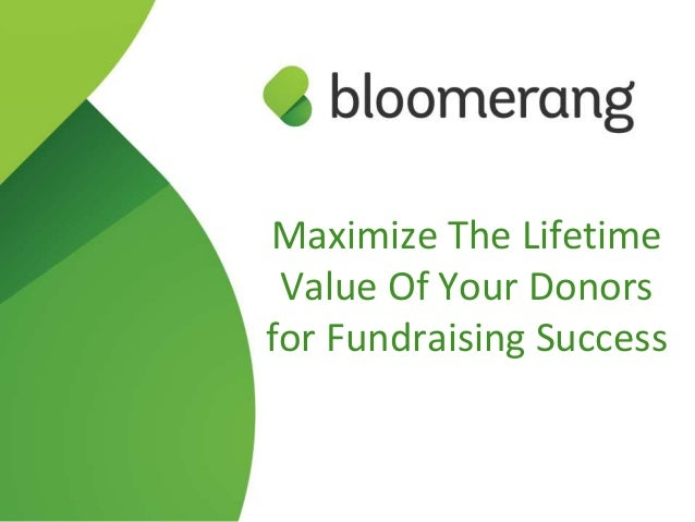 Maximize The Lifetime Value Of Your Donors for Fundraising Success