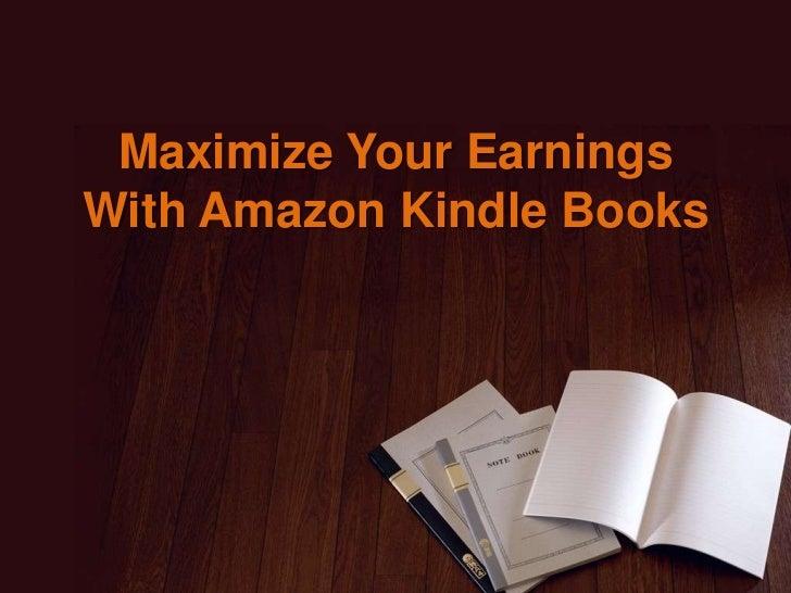 Maximize Your EarningsWith Amazon Kindle Books