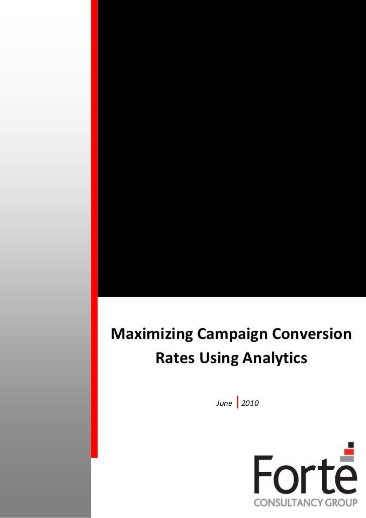 Maximizing Campaign Conversion     Rates Using Analytics             June   |2010