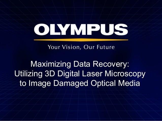 Maximizing Data Recovery: Utilizing 3D Digital Laser Microscopy to Image Damaged Optical Media