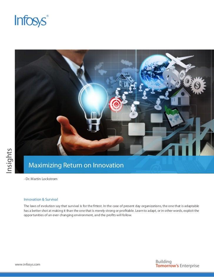 Insights                   Maximizing Return on Innovation                - Dr. Martin Lockstrom                Innovation...