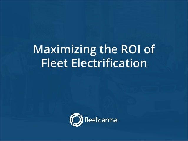 Maximizing the ROI of Fleet Electrification