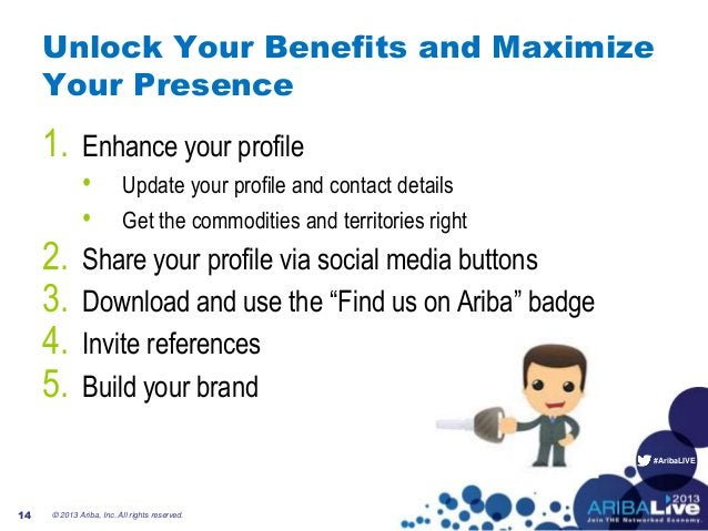 #AribaLIVE Unlock Your Benefits and Maximize Your Presence 1. Enhance your profile • Update your profile and contact detai...