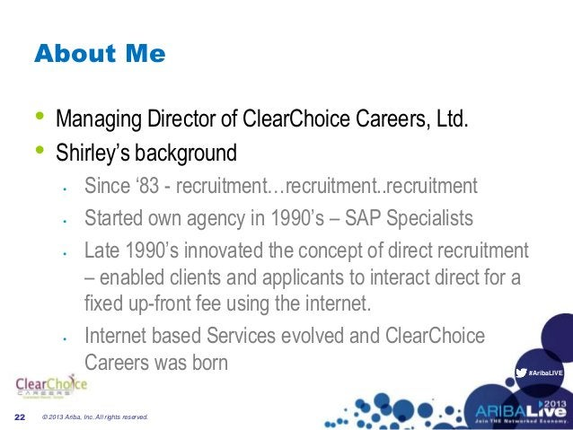 """#AribaLIVE About Me • Managing Director of ClearChoice Careers, Ltd. • Shirley""""s background • Since """"83 - recruitment…recr..."""