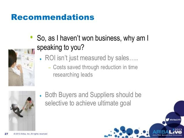 """#AribaLIVE Recommendations • So, as I haven""""t won business, why am I speaking to you? ROI isn""""t just measured by sales….. ..."""