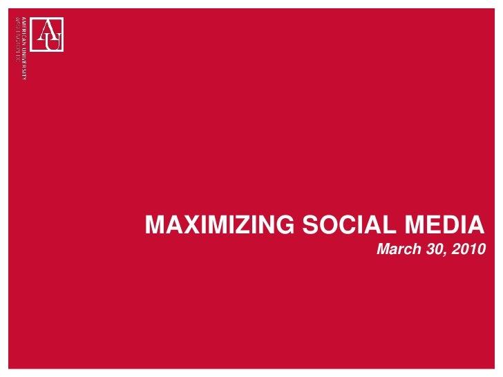 MAXIMIZING SOCIAL MEDIAMarch 30, 2010<br />