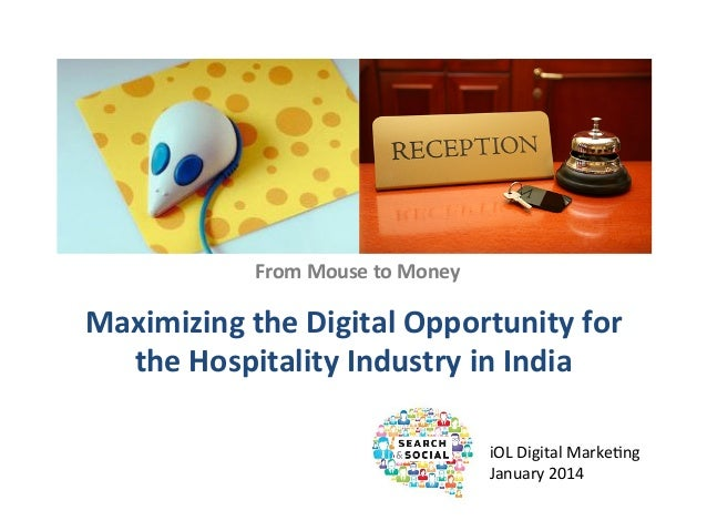 From  Mouse  to  Money    Maximizing  the  Digital  Opportunity  for   the  Hospitality  Industry  ...