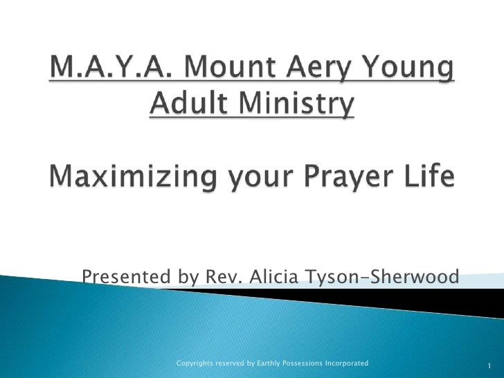 Presented by Rev. Alicia Tyson-Sherwood             Copyrights reserved by Earthly Possessions Incorporated   1