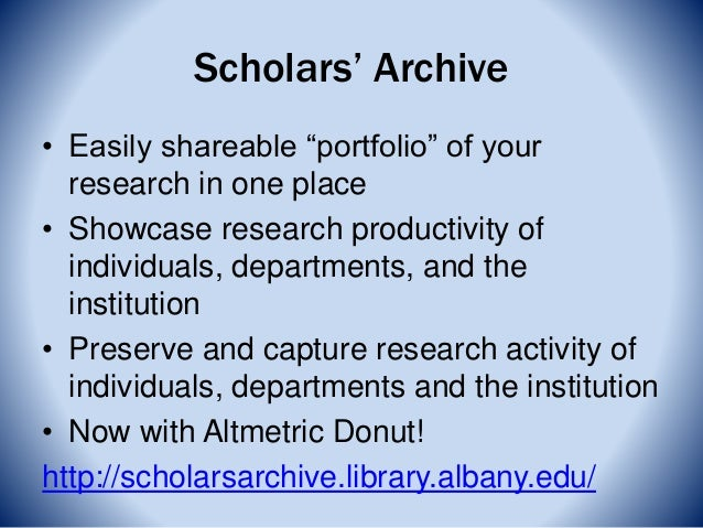 """Scholars' Archive • Easily shareable """"portfolio"""" of your research in one place • Showcase research productivity of individ..."""
