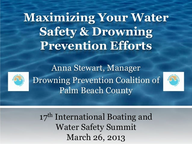 Maximizing Your Water  Safety & Drowning  Prevention Efforts     Anna Stewart, Manager Drowning Prevention Coalition of   ...