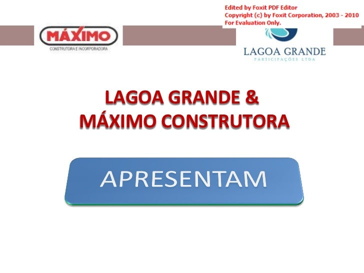 LAGOA GRANDE &MÁXIMO CONSTRUTORA