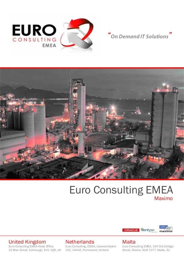 """On Demand IT Solutions"" Euro Consulting EMEA Maximo United Kingdom Euro Consulting EMEA Head Office, 23 Blair Street, Edi..."