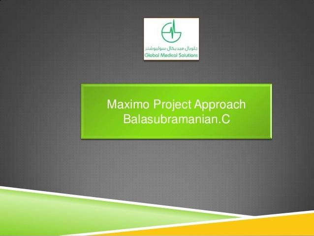Maximo Project Approach Balasubramanian.C
