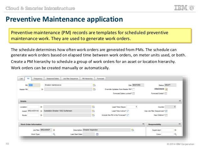 Preventive Maintenance application  Preventive maintenance (PM) records are templates for scheduled preventive  maintenanc...