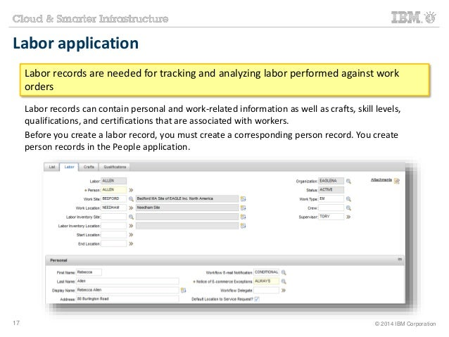 Labor application  Labor records are needed for tracking and analyzing labor performed against work  orders  Labor records...