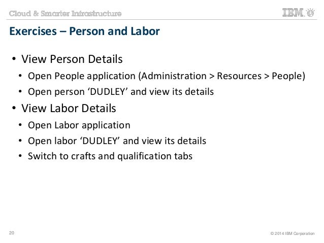 Exercises – Person and Labor  • View Person Details  • Open People application (Administration > Resources > People)  • Op...
