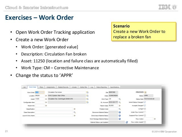 Exercises – Work Order  • Open Work Order Tracking application  • Create a new Work Order  Scenario  Create a new Work Ord...