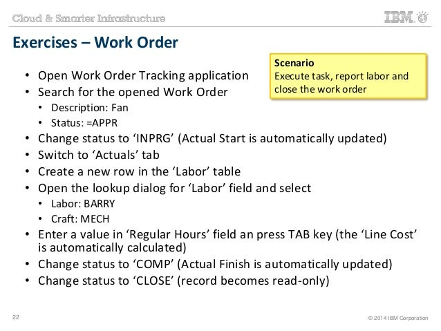 Exercises – Work Order  • Open Work Order Tracking application  • Search for the opened Work Order  • Description: Fan  • ...