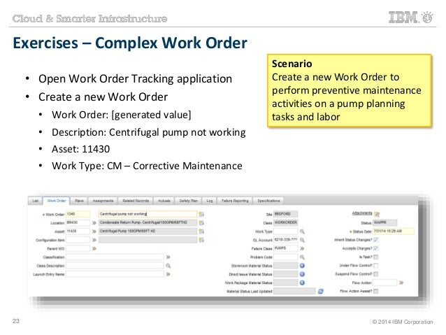 Exercises – Complex Work Order  • Open Work Order Tracking application  • Create a new Work Order  • Work Order: [generate...