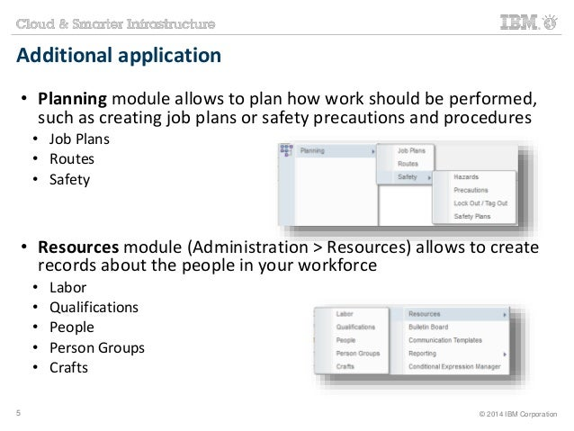 Additional application  • Planning module allows to plan how work should be performed,  such as creating job plans or safe...