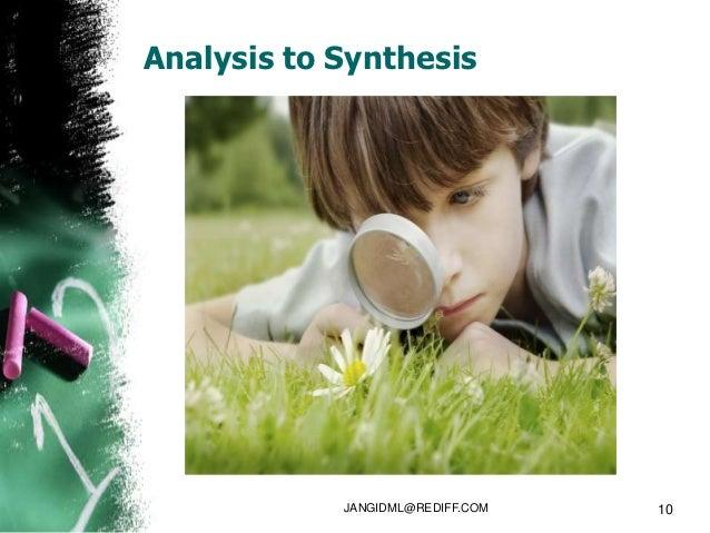 Analysis to Synthesis            JANGIDML@REDIFF.COM   10