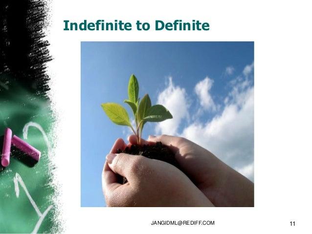 Indefinite to Definite             JANGIDML@REDIFF.COM   11