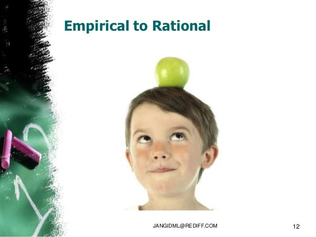 Empirical to Rational            JANGIDML@REDIFF.COM   12