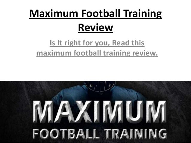 Maximum Football Training Review Is It right for you, Read this maximum football training review.