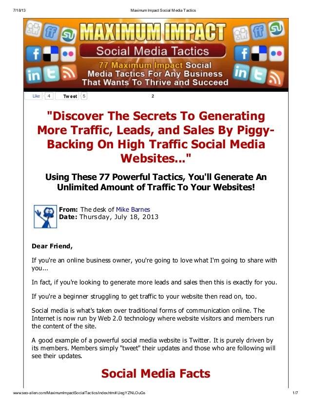 7/18/13 Maximum Impact Social Media Tactics www.seo-alien.com/MaximumImpactSocialTactics/index.htm#.UegYZNLOuGs 1/7 TweetT...