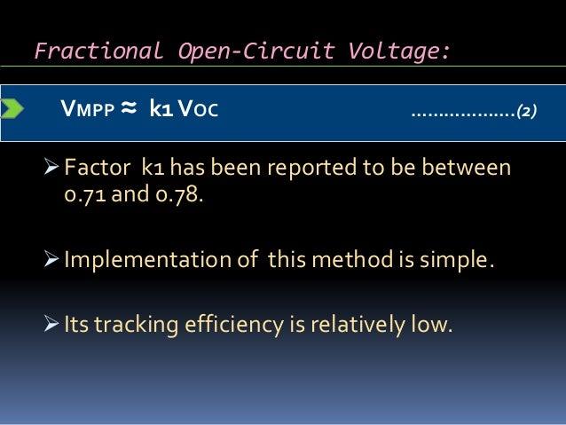 Fractional Open-Circuit Voltage:  VMPP ≈ k1VOC ……………….(2) Factor k1 has been reported to be between 0.71 and 0.78. Impl...